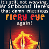 sivaroobini: (that damn enormous fiery eye again)