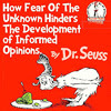 highlyeccentric: Green Eggs and Ham retitled: Fear of the Unknown Hinders Development of Informed Opinions (Fear of the unknown (green eggs and ham))