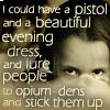 lizzardgirl: (opium den)