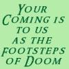 pegkerr: (Your coming is to us as the footsteps of)