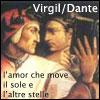 mayhap: Virgil/Dante l'amor che move il sole e l'atre stelle (Virgil/Dante)