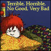 mayhap: Alexander and the Terrible, Horrible, No Good, Very Bad Day (no good very bad)