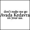 alegriagraciela: (Don't make me AK your ass)