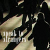 "jeshyr: People on a street, text ""Speak to strangers"" (Speak To Strangers)"