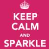 shinimegami21: (Keep Calm...and SPARKLE)