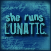 "redbird: ""She runs lunatic."" (runs lunatic)"