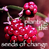 magycmyste: Text: planting the seeds of change (seeds of change)