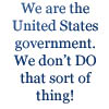 minkhollow: (we are the US government)