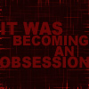 "epershand: ""It was becoming an obsession"" (Obsession)"