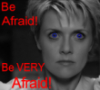 thothmes: Entity Carter stares.  She is in B & W, her eyes are bright blue.  Legend:  Be afraid!  Be Very ;afraid! (Be Afraid! (Carter))