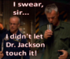 thothmes: Jack sniffs the coffee Walter gave him.  Legend:  I swear sir, I didn't let Dr. Jackson touch it! (Poisonous Coffee?)