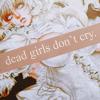 daqiao: (lia - dead girls don't cry)