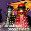 scribblemoose: daleks procrastinate (procrastinate)