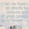 dannysgirlsg1: (Andromeda - Android Heaven Quote)