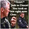 lilyleia78: Jack radioing Daniel that he looks hot (SG1: Walkie Talkie)