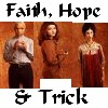 executrix: (faith hope trick)