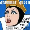 storyfan: (grammar queen gerund)