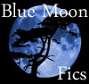 bluemoonfics: (Blue Moon Fics) (Default)