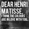 fairwells: Dear Henri Matisse ([dear] Henri Matisse)
