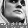 devilgrrl: (Fight em till we can't)