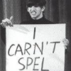 """miscellanium: a young ringo starr grimacing and holding up a sign that reads """"I CARN'T SPEL"""" (ringo 
