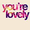 epiphanies: you're lovely (text; you're lovely)