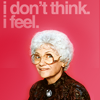 excelsis: estelle getty smiling, 'i don't think i feel' captioned (♀ and isn't she lovely)