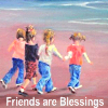 jazzyglo: Friends are blessings (Friends are blessings)