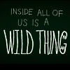 piwakawaka: (Inside a Wild Thing)