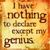 zarhooie: I have nothing to declare except my genius (Random: Nothing to declare except Genius)
