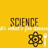"lattice_frames: ""SCIENCE, it's what's for dinner"" (Default, alton brown, science)"