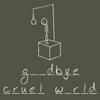 tamarillow: image of hangman game with the text 'goodbye cruel world' missing the o's (g__dbye cruel w_rld)
