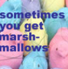 florahart: (marshmallows)