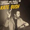 deservesadaisy: (Kate Bush)