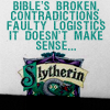 "amor_remanet: text: ""Slytherin. Bible's broken. Contradictions. Faulty logistics. It doesn't make sense…"" (slytherin: bible's broken.)"