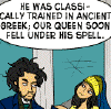 "thoroughbass: panel from Scary Go Round: ""He was classically trained in Ancient Greek. Our queen soon fell under his spell."" (spell)"