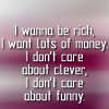sheeris_jemima: (I wanna be rich...)