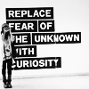 ext_33229: replace fear of the unknown with curiosity (curiosity)
