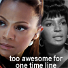 beatrice_otter: Uhura and Uhura Prime (Too awesome for one timeline)
