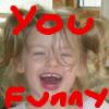 evaelisabeth: (You Funny)