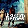 dragons_emrys: (big damn heroes)
