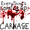 leaveatrailoffire: bloodstain with text: everything's coming up carnage (but it was NECESSARY DEATH!)