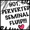 protoskank: (Hot Perverted Seminal Fluid)