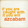 "shyfoxling: Text ""If you are caught with it you will azcabam"" (badfic (azcabam))"