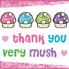 "pearl: icon is decorated with mushrooms and says ""thank you very mush"" (mushroom-thanks)"