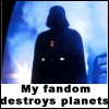 mousme: A picture of Darth Vader, captioned My Fandom Destroys Planets. (My Fandom Destroys Planets)