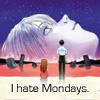 bladderwrack: (I hate mondays)