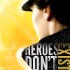 the_new_sexy: ([words] heroes don't exist)