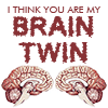 sofiaviolet: I think you are my brain twin (brain twin)