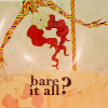 edenbound: ((Rise) Bare it all)